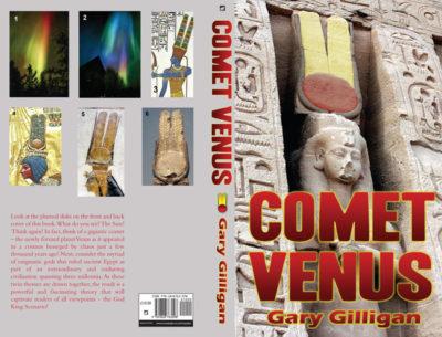 comet venus book gary gilligan Egyptian Gods Pharaohs mythology electric universe theory