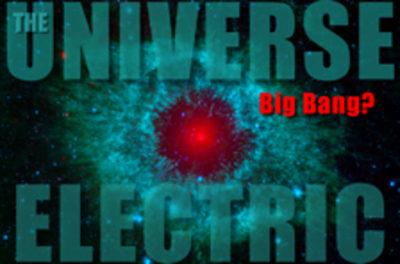 The Universe Electric - Big Bang? EU theory pdf ebook thunderbolts active asteroids