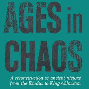 Ages in Chaos 1: From the Exodus to King Akhnaton book Immanuel Velikovsky