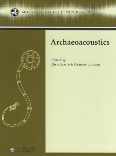Archaeoacoustics McDonald Institute Monographs