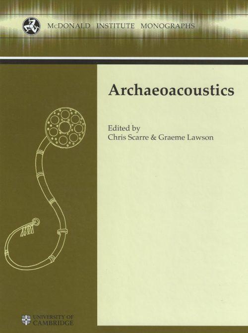 Archaeoacoustics McDonald Institute Monographs