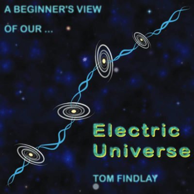 A Beginner's View of our Electric Universe free ebook pdf by Tom Findlay