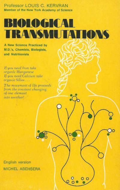 Biological Transmutations book review Louis C Kervran Michel Abehsera