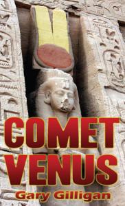 comet venus book garry gilligan mythology ancient Egyptian