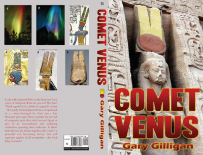 comet venus book gary gilligan Egyptian Gods Pharaohs mythology electric universe theory