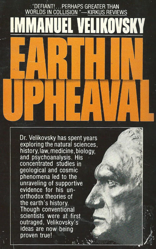 Earth in Upheaval Immanuel Velikovsky Electric Universe theory geology catastrophe