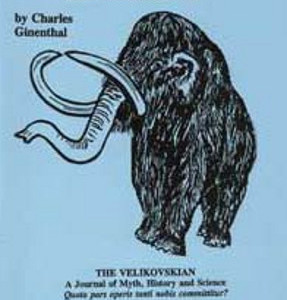 The Extinction of the Mammoth Charles Ginenthal Immnuel Velikovsky Electric Universe theory EU