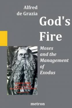 God's Fire book Moses and the management of Exodus Alfred de Grazia mythology Electric Universe theory EU