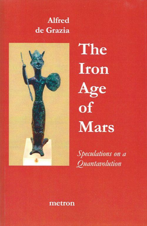 The Iron Age Of Mars free ebook Alfred de Grazia