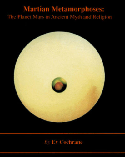 Martian Metamorphoses: The Planet Mars in Ancient Myth & Religion book Ev Cochrane