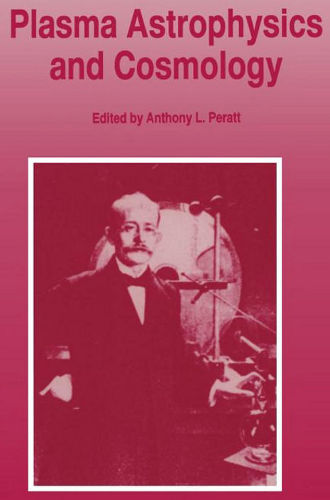 Plasma Astrophysics and Cosmology Anthony L Peratt free