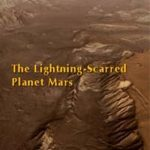 Symbols of an Alien Sky Free video The Lightning Scarred Planet, Mars Electric Universe theory EU geology