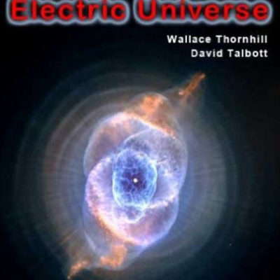 The Electric Universe book pdf Wal Thornhill and Dave Talbott theory EU plasma
