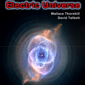 The Electric Universe ebook free Wallace Thornhill David Talbott