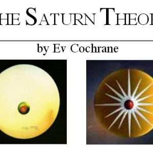 The Saturn Theory Myth Configuration Ev Cochrane