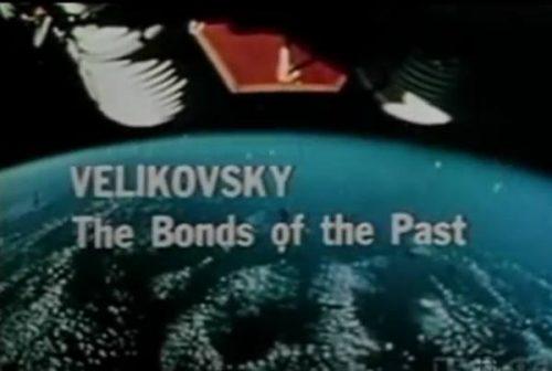 Immanuel Velikovsky The Bonds of the Past free movie