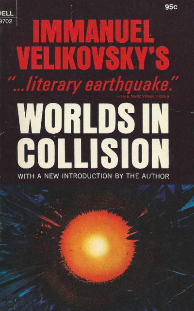 Worlds in Collision Immanuel Velikovsky Electric Universe theory